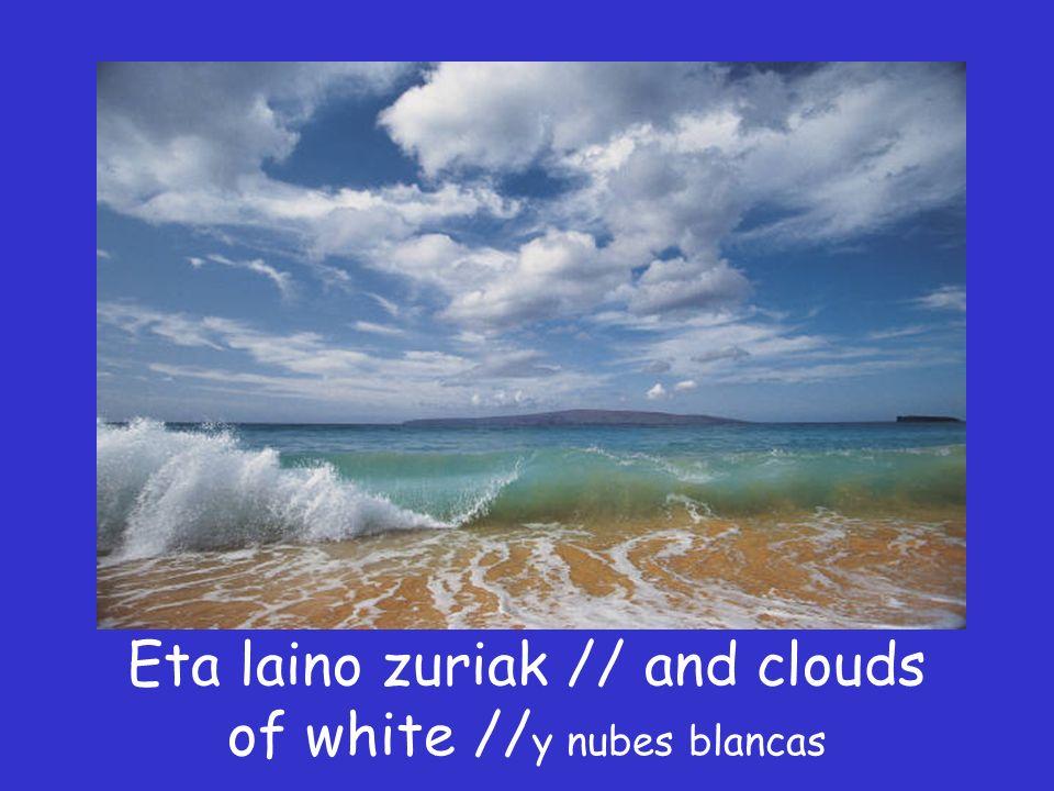 Zeru urdina ikusi dut // I see skies of blue // Vi cielos azules