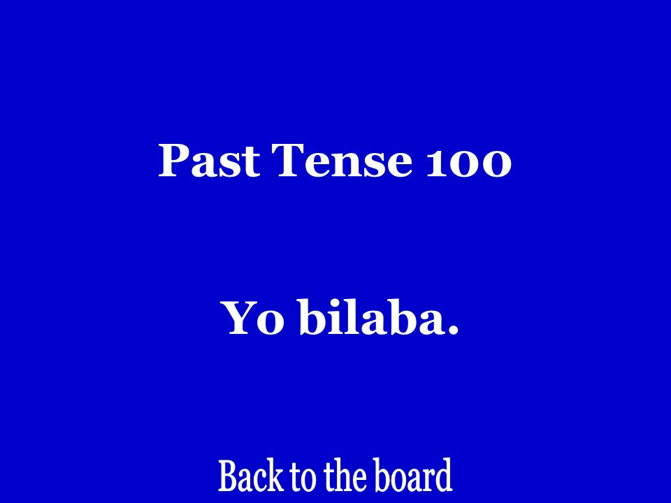 Past Tense 100 I danced.
