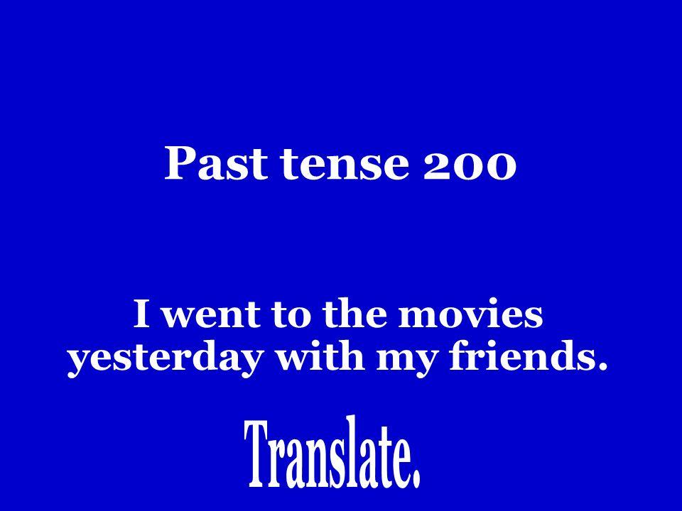 Past Tense 100 Yo bilaba.