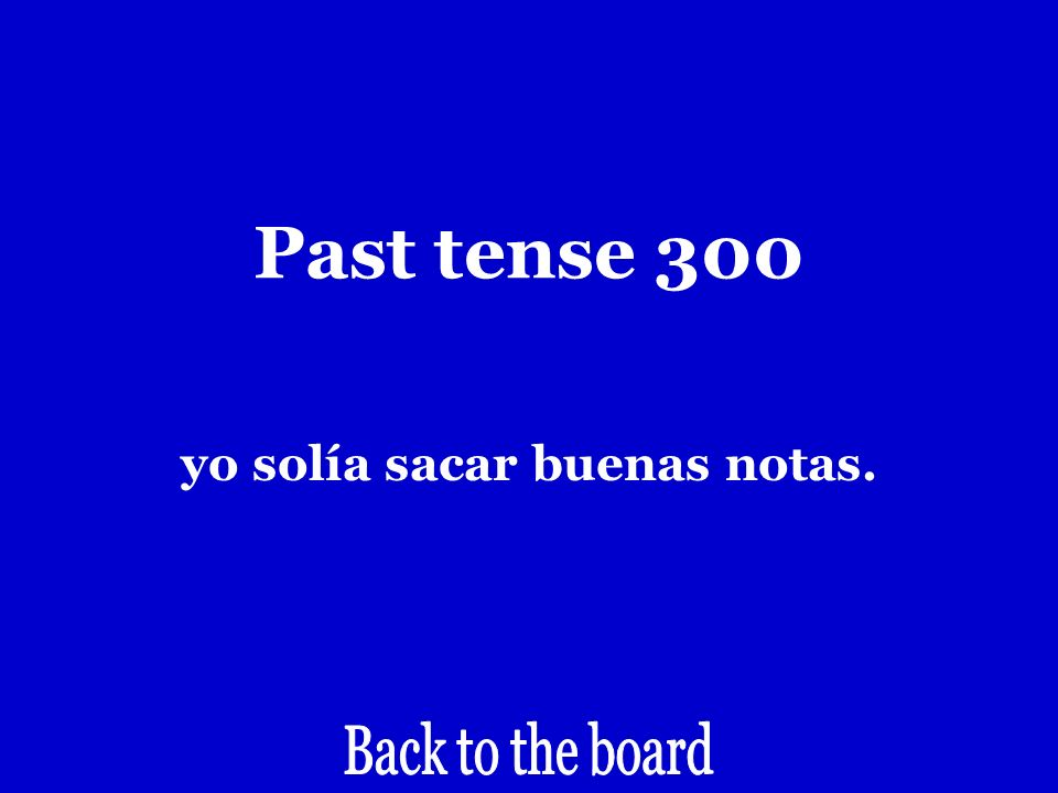 Past tense 300 I got a good grade.