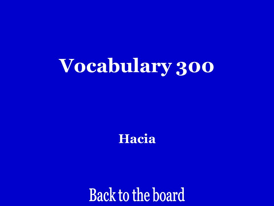 Vocabulary 300 Toward
