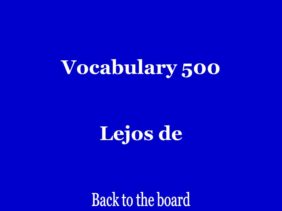 Vocabulary 500 Far from