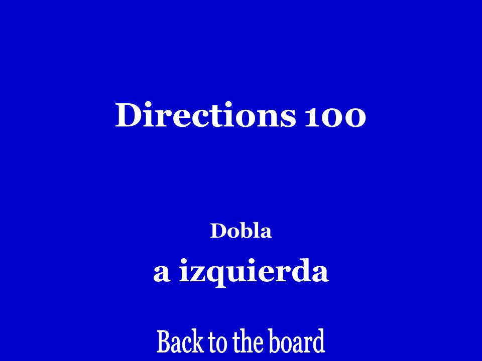 Directions 100 Turn left.
