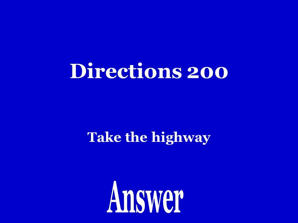 Directions 100 Dobla a izquierda