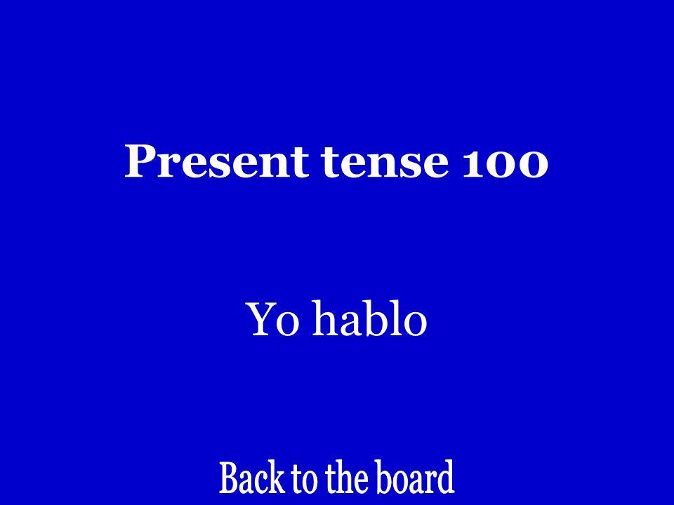 Present tense 100 I speak