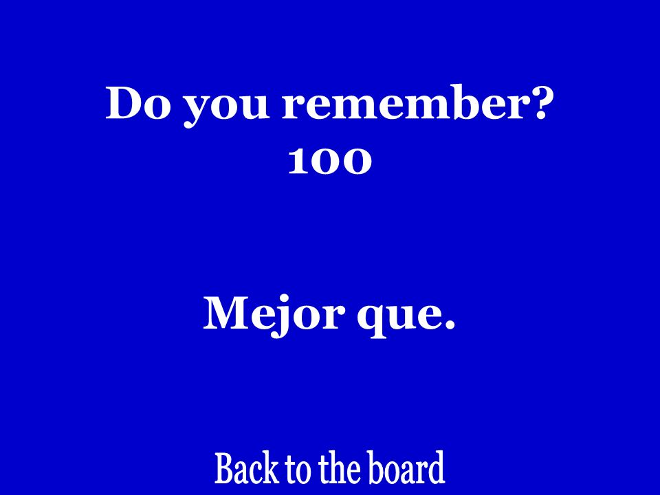 Do you remember? 100 Better than…