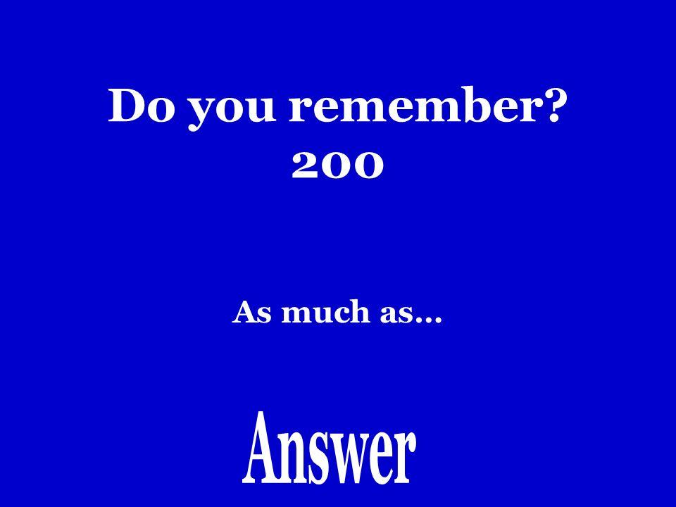 Do you remember 100 Mejor que.