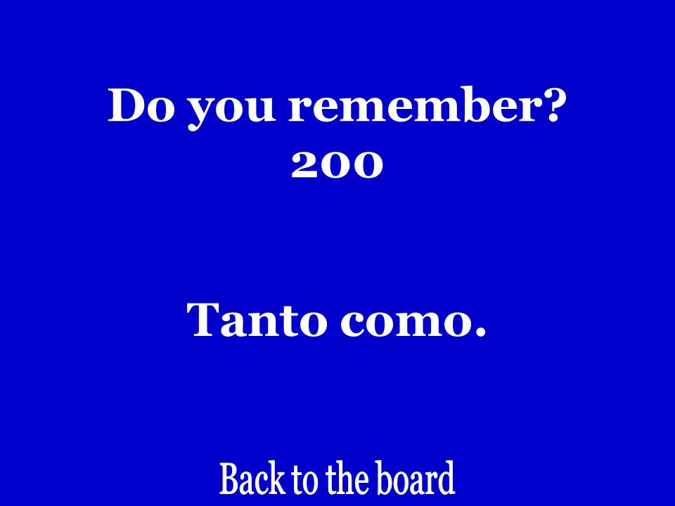 Do you remember? 200 As much as…