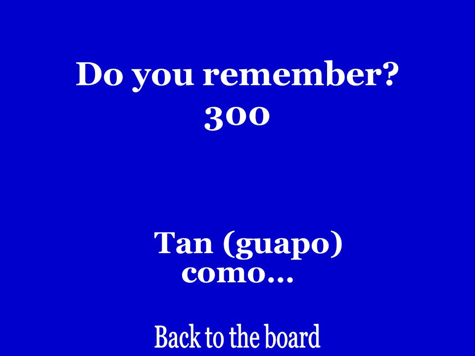 Do you remember 300 as (handsome) as…