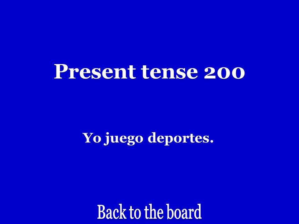 Present tense 200 I play sports
