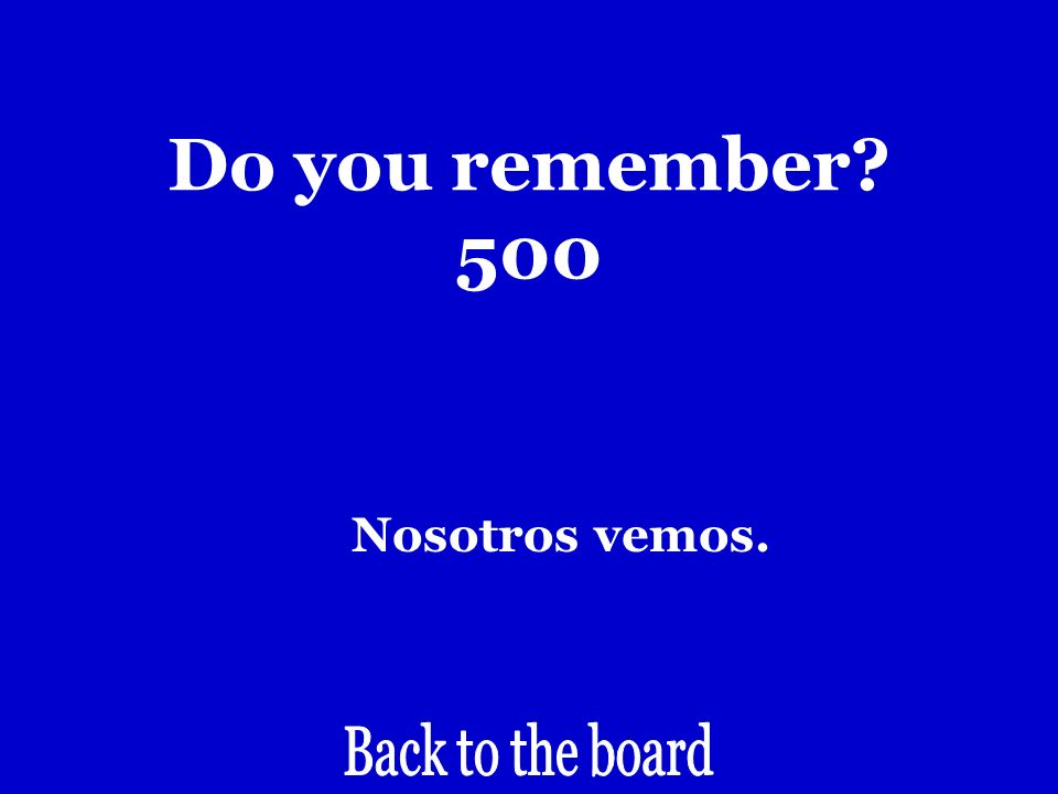 Do you remember 500 We see.