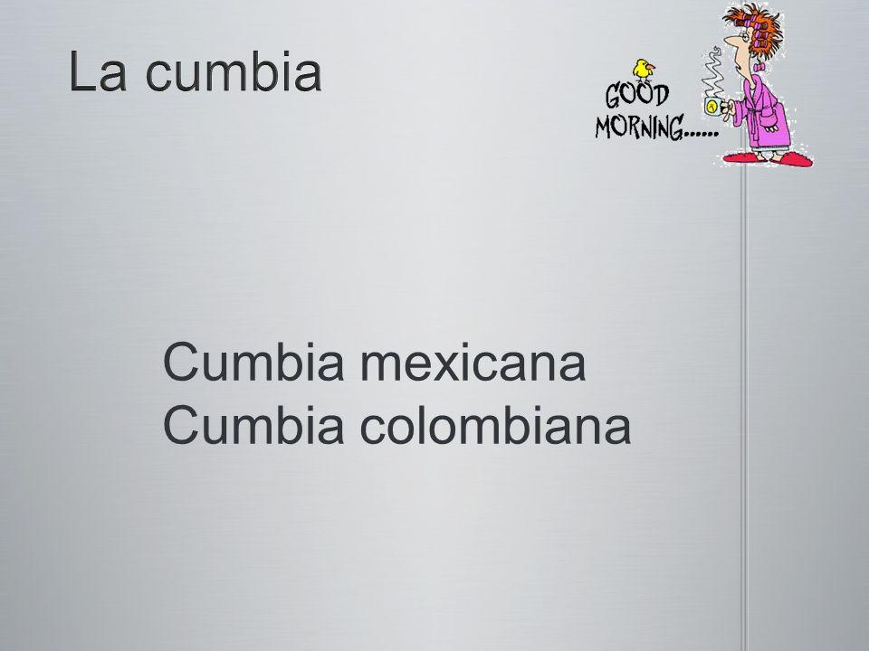 Cumbia mexicana Cumbia colombiana