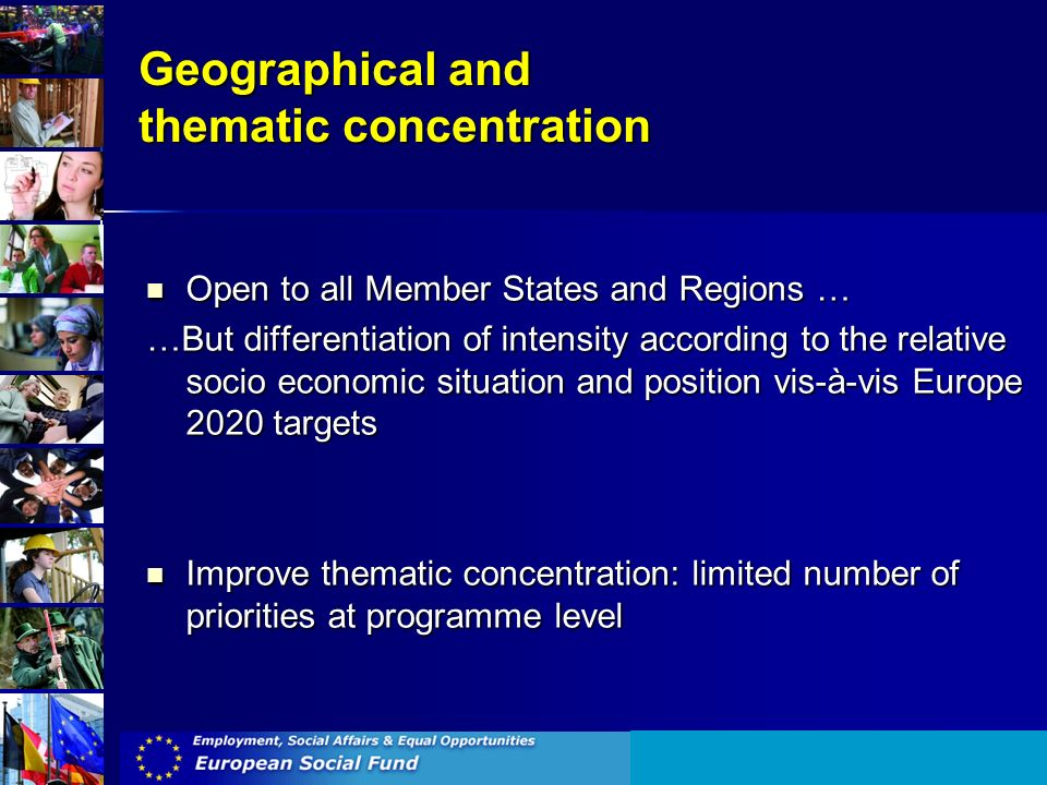 Geographical and thematic concentration Open to all Member States and Regions … Open to all Member States and Regions … …But differentiation of intens