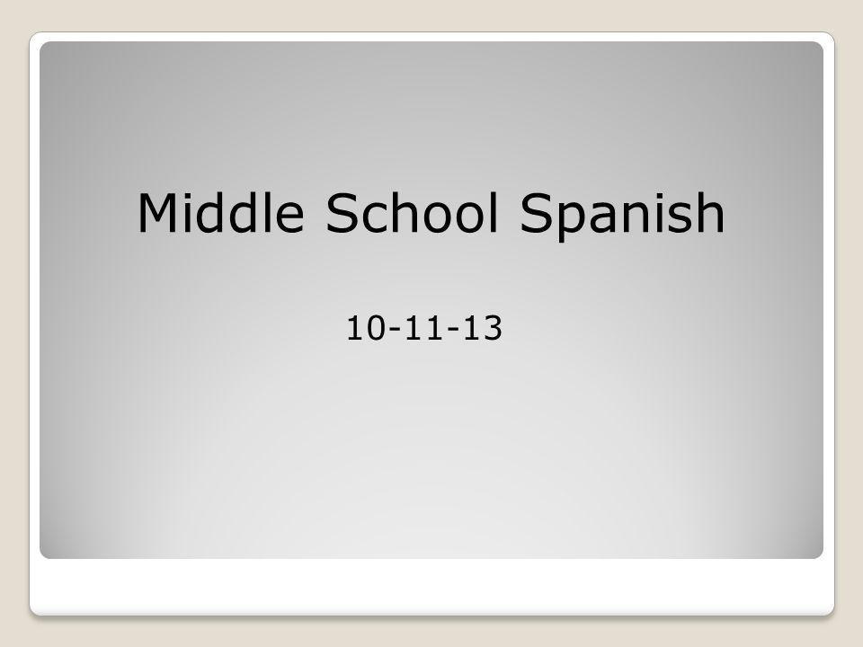 10-11-13 Middle School Spanish