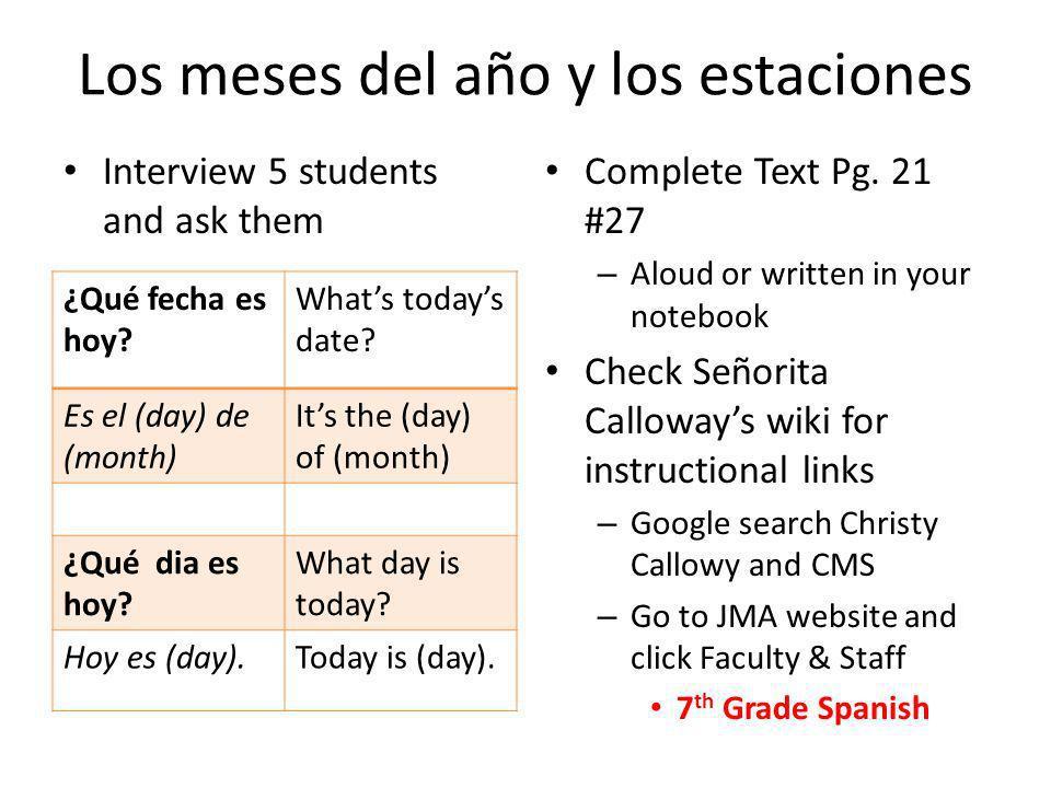 Los meses del año y los estaciones Interview 5 students and ask them Complete Text Pg.