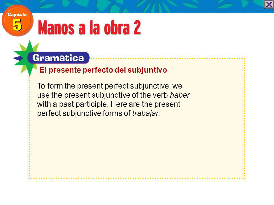 To form the present perfect subjunctive, we use the present subjunctive of the verb haber with a past participle.