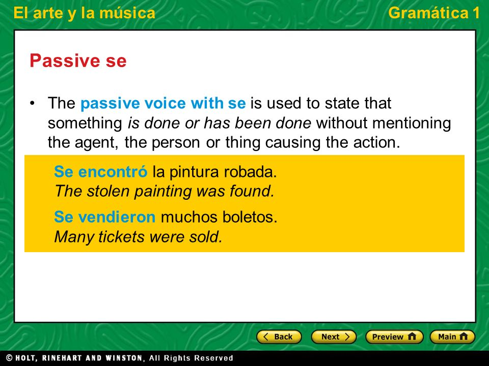 El arte y la músicaGramática 1 Passive se In contrast, the active voice takes the agent(s) into consideration even though the agent is not always clearly identified.