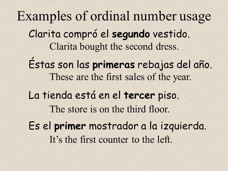 Examples of ordinal number usage Clarita compró el segundo vestido.