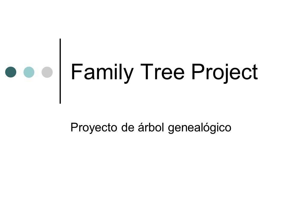 Family Tree Project Proyecto de árbol genealógico