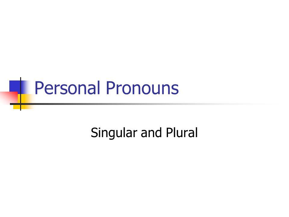 Personal Pronouns Singular and Plural