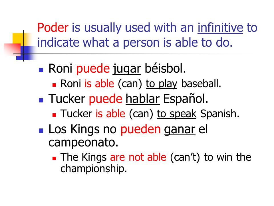 Poder is usually used with an infinitive to indicate what a person is able to do.