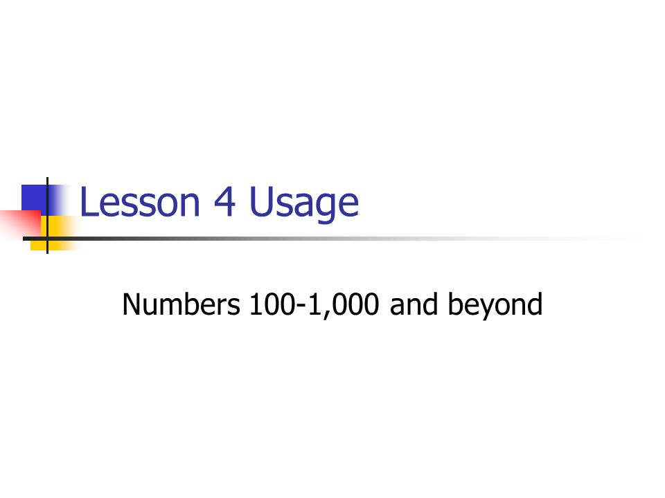 Lesson 4 Usage Numbers 100-1,000 and beyond