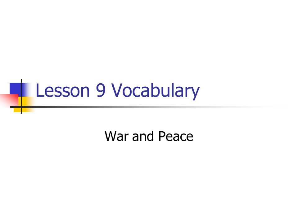 Lesson 9 Vocabulary War and Peace