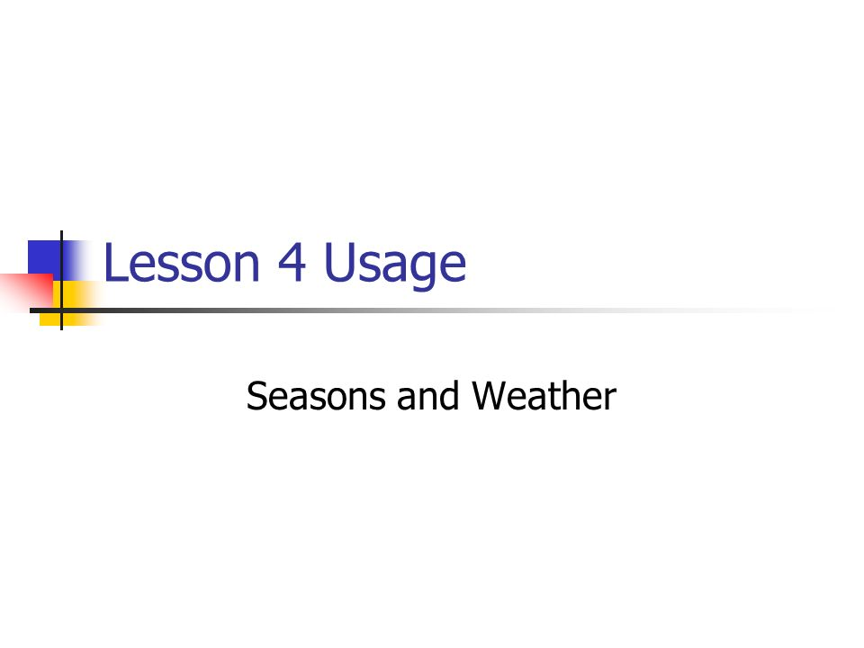 Lesson 4 Usage Seasons and Weather