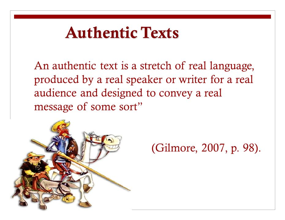 How to Create Authentic Audio Texts 1)Creation of scenarios or situations (Di Pietro, 1987) 2)Situations role-played by pair of native speakers 2)Recording using