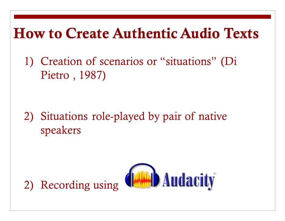 The recorded spontaneous conversation is transcribed and carefully analyzed Add Redundancy How to enhance the created texts to improve learning Add Transparency Add Signaling