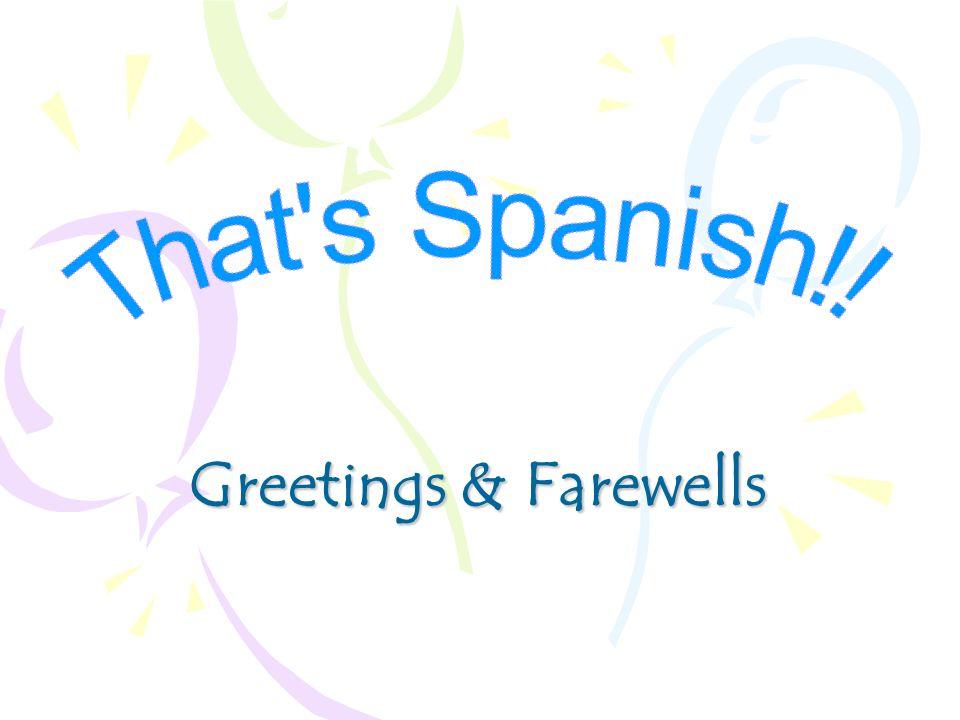 Greetings & Farewells