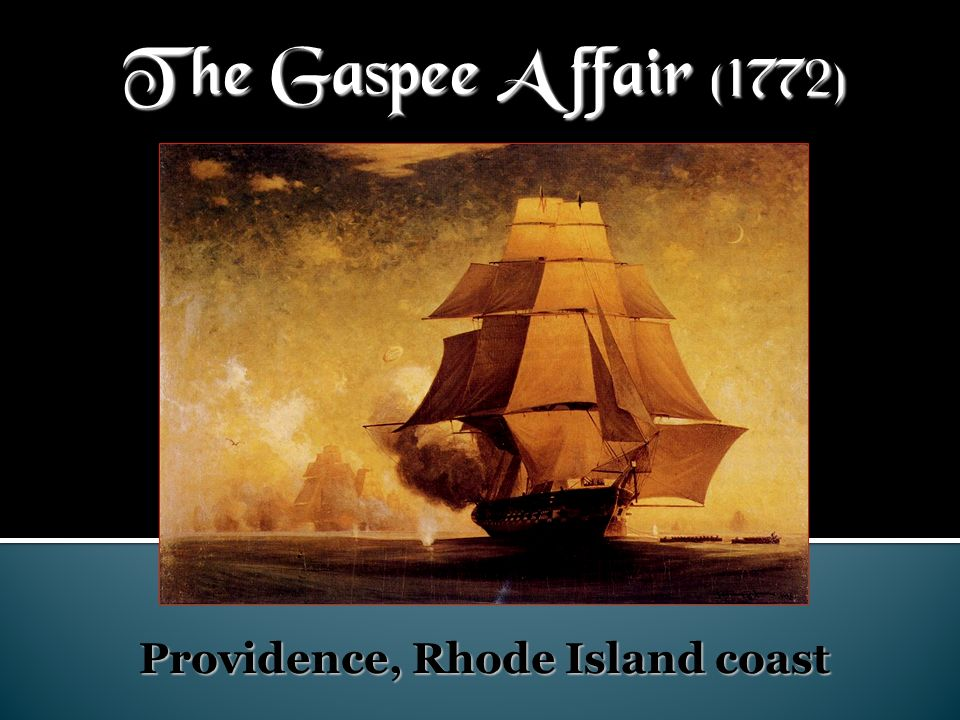 The Gaspee Affair (1772) Providence, Rhode Island coast