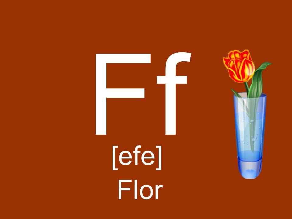 Ff [efe] Flor