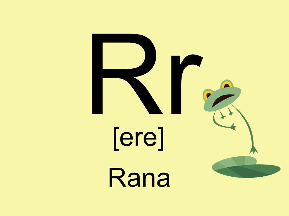 Rr [ere] Rana