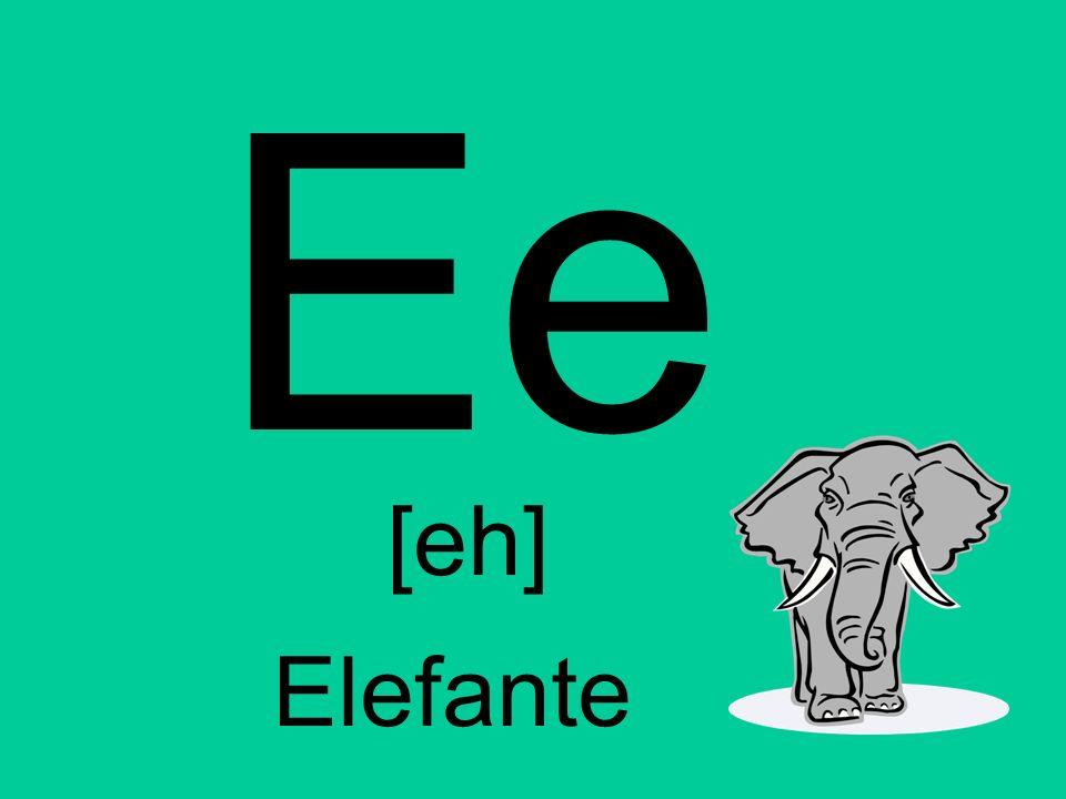 Ee [eh] Elefante
