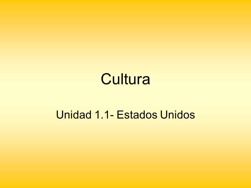 Cultura Unidad 1.1- Estados Unidos