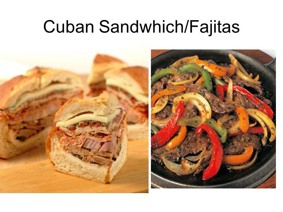 Cuban Sandwhich/Fajitas