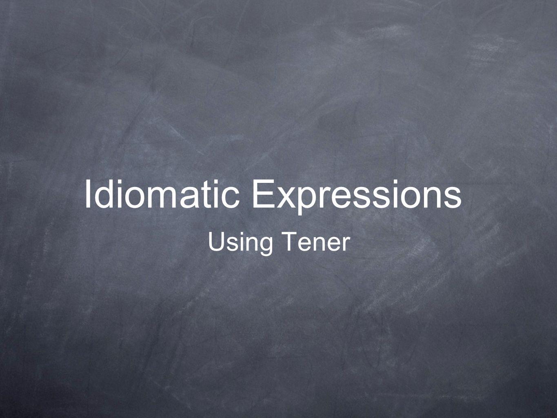 Idiomatic Expressions Using Tener