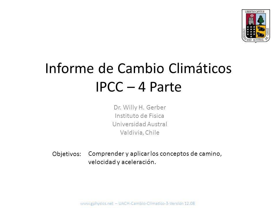 Informe de Cambio Climáticos IPCC – 4 Parte Objetivos: Dr.