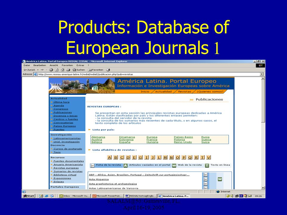 SALALM@50: Gainesville, FL, April 16-19, 2005 Products: Database of European Journals 1