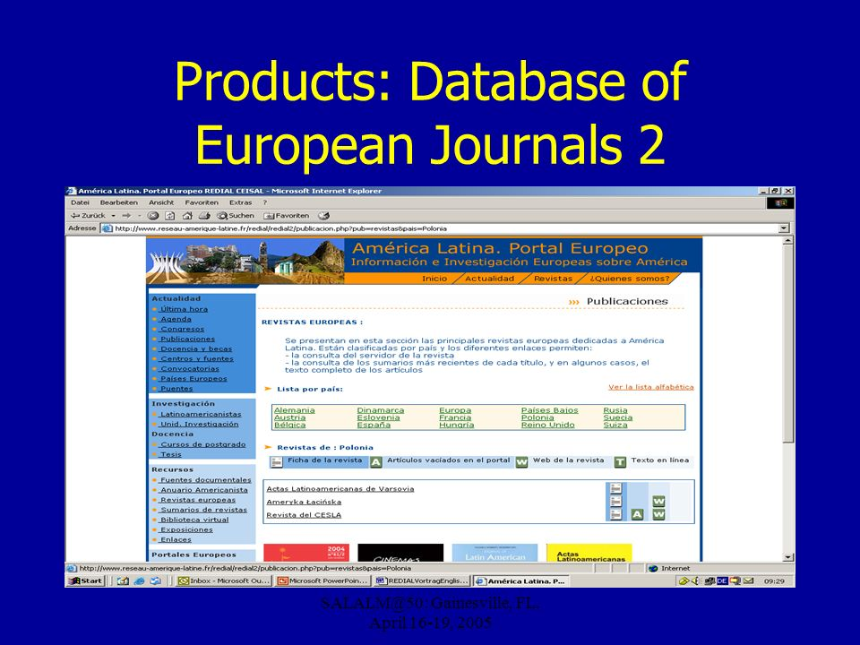 Gainesville, FL, April 16-19, 2005 Products: Database of European Journals 2