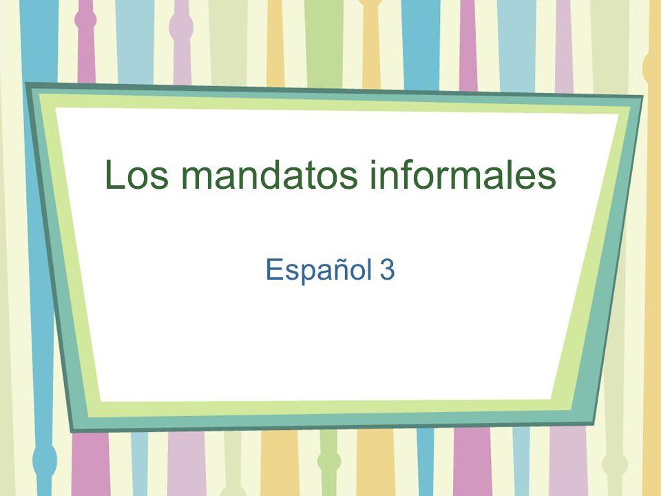 Los mandatos informales Español 3