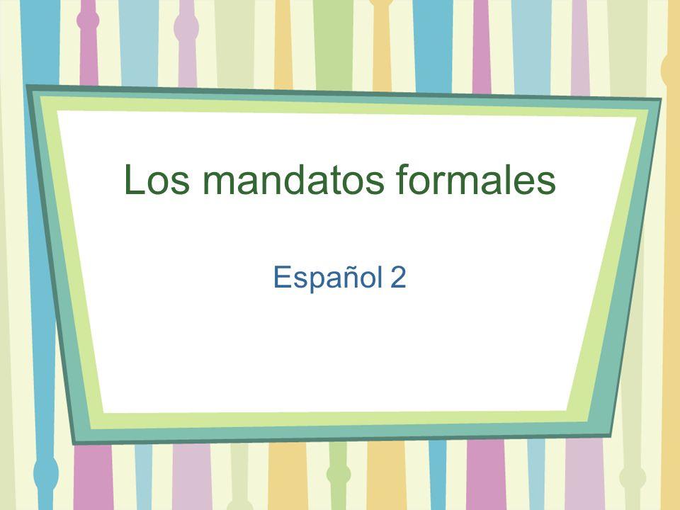 Los mandatos formales Español 2
