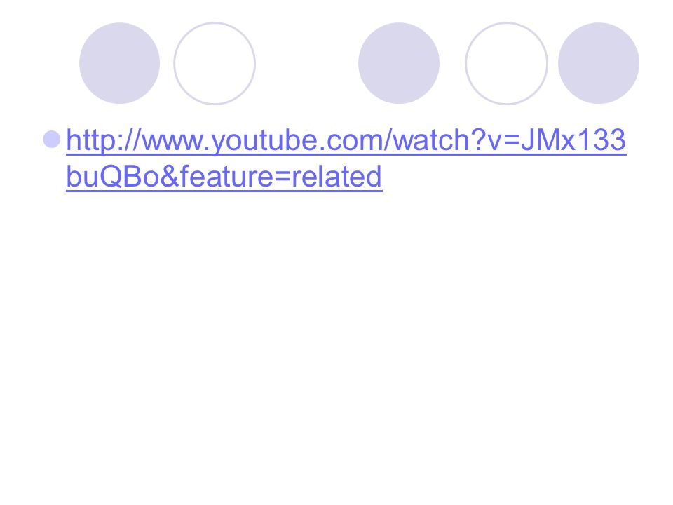 http://www.youtube.com/watch?v=JMx133 buQBo&feature=related http://www.youtube.com/watch?v=JMx133 buQBo&feature=related