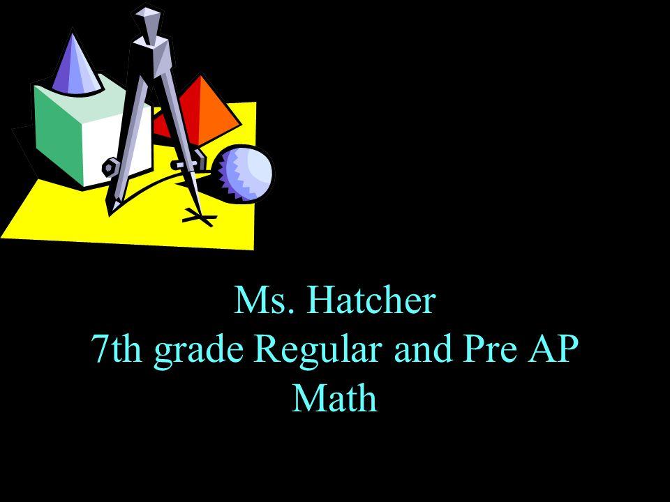 Ms. Hatcher 7th grade Regular and Pre AP Math