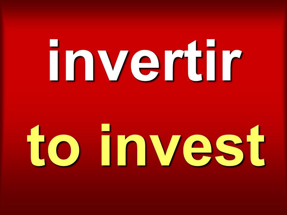 invertir to invest