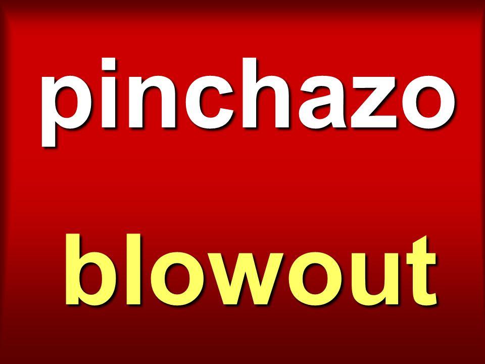 pinchazo blowout