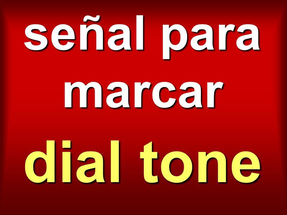 señal para marcar dial tone