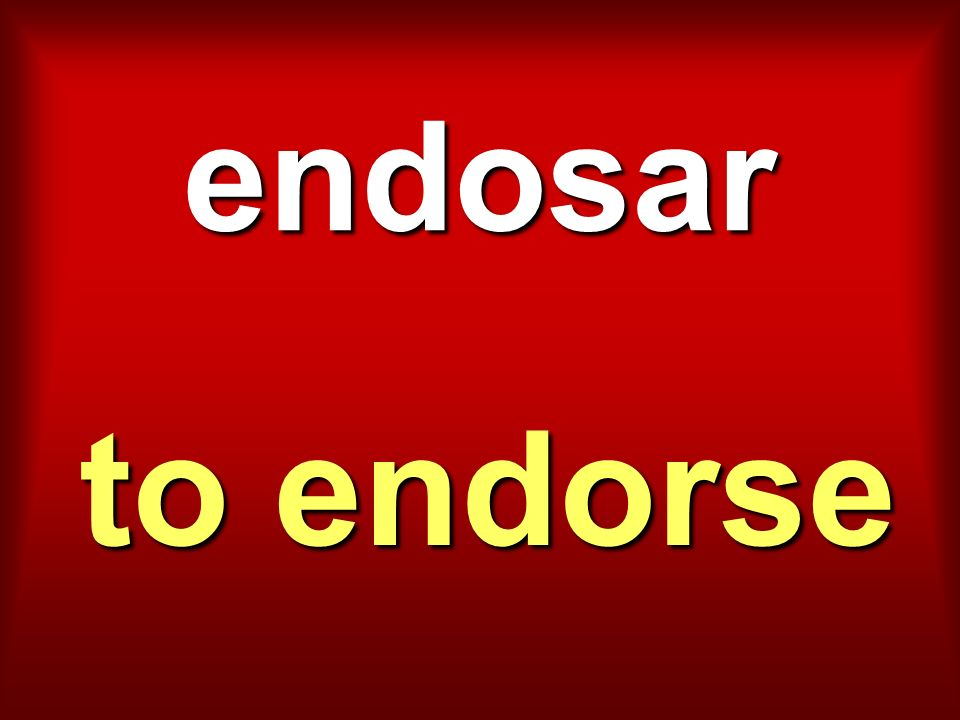 endosar to endorse