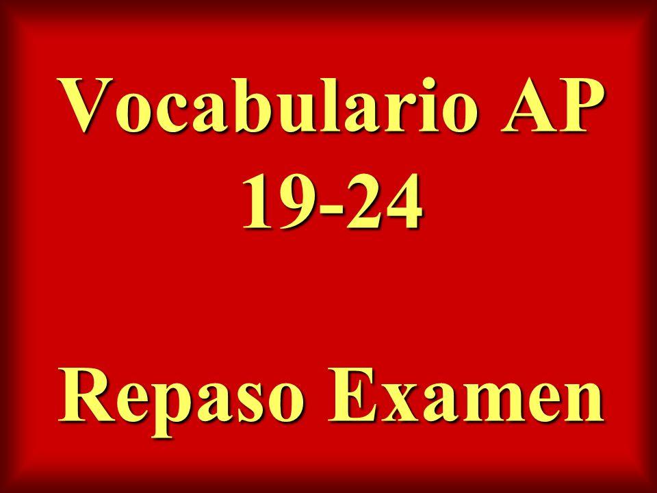 Vocabulario AP 19-24 Repaso Examen
